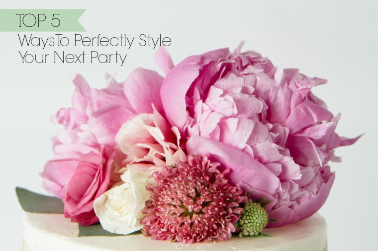 Top 5 Ways To Perfectly Style Your Next Party  by Mandy Forlenza Sticos  Photo by Fallon Chan