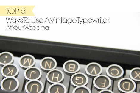 Vintage Typewriter at Your Wedding Ideas