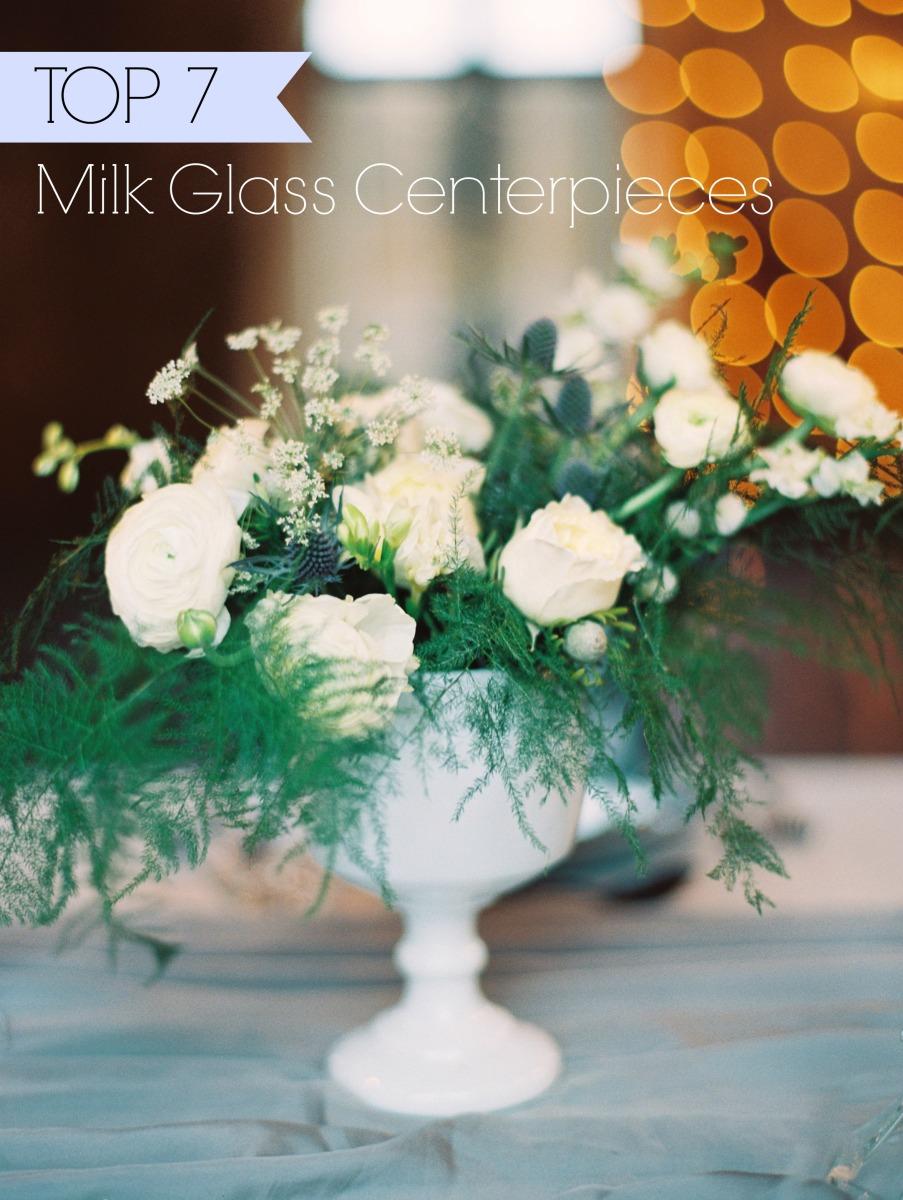 Top 7 Milk Glass Centerpieces